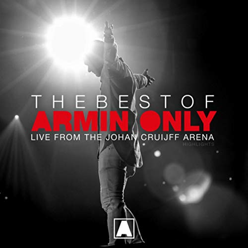 The Best Of Armin Only (Live from the Johan Cruijff ArenA - Amsterdam, The Netherlands) [Highlights]