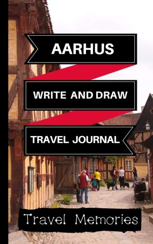 Aarhus Write and Draw Travel Journal: Use This Small Travelers Journal for Writing,Drawings and Photos to Create a Lasting Travel Memory Keepsake (A5 ... Journal,Aarhus Travel Boo) (Volume 1)