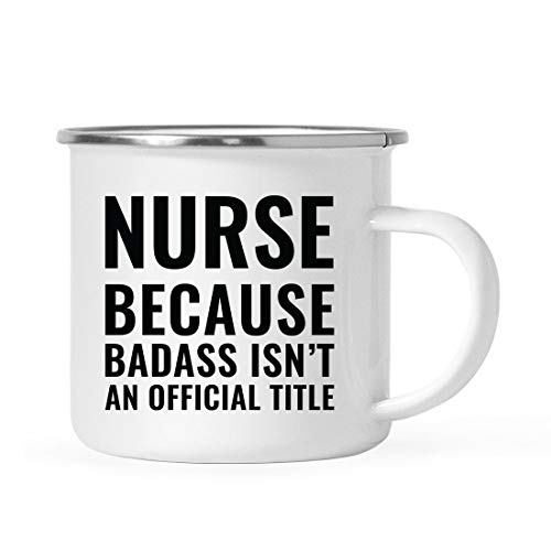 Andaz Press 11oz. Campfire Enamel Mug Gift, Nurse Because Badass Isn't an Official Title, 1-Pack, Stainless Steel Metal Camp Cup Christmas Birthday Present Ideas, Includes Gift ()