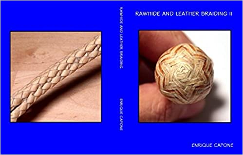 Rawhide and leather braiding ii enrique capone 9780990743217 rawhide and leather braiding ii enrique capone 9780990743217 amazon books fandeluxe Image collections