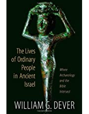 Lives of Ordinary People in Ancient Israel: When Archaeology and the Bible Intersect
