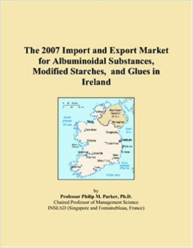 Mobi ebooks téléchargement gratuit The 2007 Import and Export Market for Albuminoidal Substances, Modified Starches, and Glues in Ireland iBook 054614991X