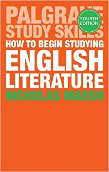 Book How to Begin Studying English Literature (Palgrave Study Guides: Literature) by Nicholas Marsh (2016-06-21)