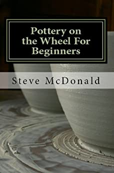 Pottery on the Wheel for Beginners by [McDonald, Steve]