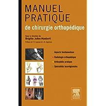 Manuel pratique de chirurgie orthopédique (French Edition)