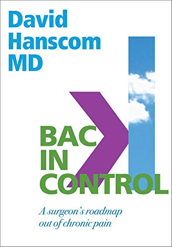Back in Control: A Surgeon's Roadmap Out of Chronic Pain, 2nd Edition