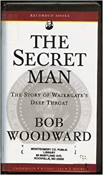 The secret man the story of watergate s deep throat