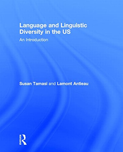 Language and Linguistic Diversity in the US: An Introduction