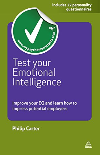 Test your Emotional Intelligence: Improve Your EQ and Learn How to Impress Potential Employers (Testing Series)