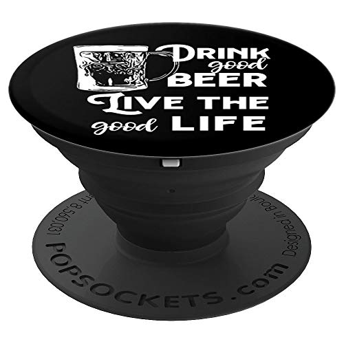 Drink Good Beer - Craft Ale Lager IPA Beer Drinking Gift - PopSockets Grip and Stand for Phones and ()