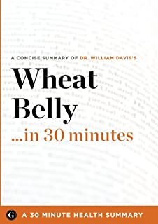 Wheat Belly ... in 30 Minutes: A Concise Summary of Dr. William Davis's Bestselling Book (1623150388) | Amazon price tracker / tracking, Amazon price history charts, Amazon price watches, Amazon price drop alerts
