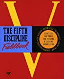 Book cover for The Fifth Discipline Fieldbook: Strategies and Tools for Building a Learning Organization
