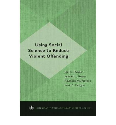 Read Online [(Using Social Science to Reduce Violent Offending)] [Author: Joel A. Dvoskin] published on (September, 2011) pdf