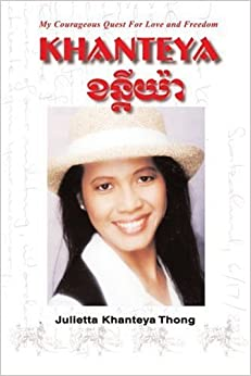 Khanteya: My Courageous Quest for Love and Freedom by Julie Thong (2006-08-18)