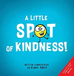 A Little SPOT of Kindness! by [Alber, Diane]