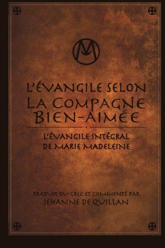 L'Évangile Selon la Compagne Bien-Aimée: L'Évangile Intégral de Marie-Madeleine (French Edition)