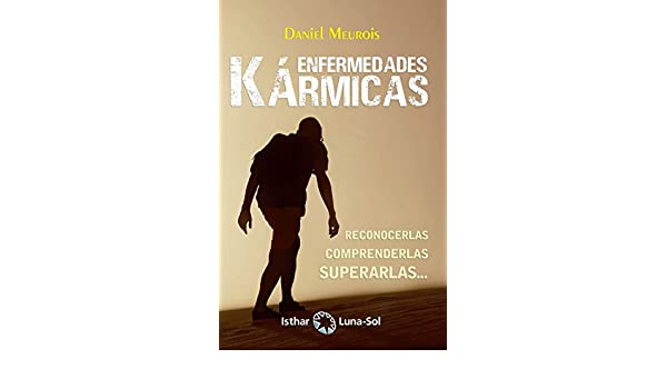 Enfermedades Kármicas (Spanish Edition) - Kindle edition by Daniel Meurois, Fernando Herreros. Religion & Spirituality Kindle eBooks @ Amazon.com.