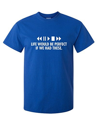 (Life Would Be Perfect If Remote Control Sarcastic Humor Graphic Funny T Shirt XL Royal)