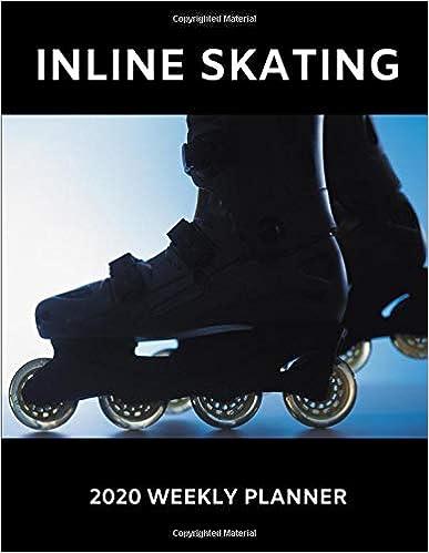 Libros Gratis Descargar Inline Skating 2020 Weekly Planner: A 52-week Calendar For Skaters Archivos PDF
