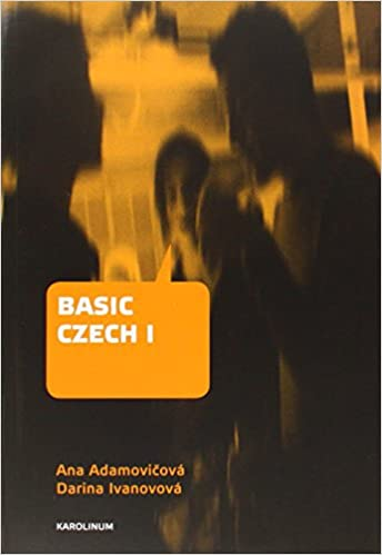 Third Revised and Updated Edition Basic Czech I