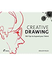 Creative Drawing: 100 Tips to Expand your Talent