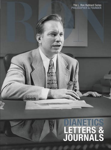 L. Ron Hubbard: Dianetics: Letters & Journals L. Ron Hubbard ...
