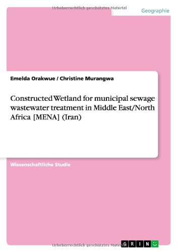 Download Constructed Wetland for municipal sewage wastewater treatment in Middle East/North Africa [MENA] (Iran) (German Edition) ebook