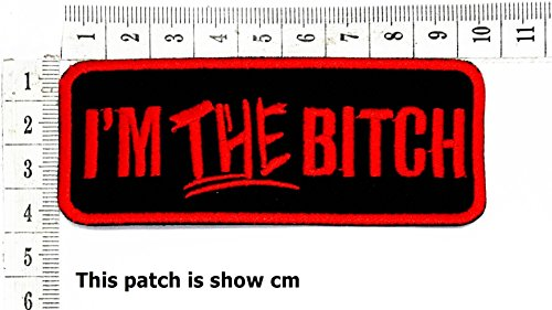 I'm The Bitch Funny Words Patch Punk Rock Iron on Patch/Sew On Patch Clothes Bag T-Shirt Jeans Biker Badge Applique