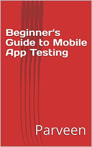 Beginner's Guide to Mobile App Testing (Mobile App Testing)