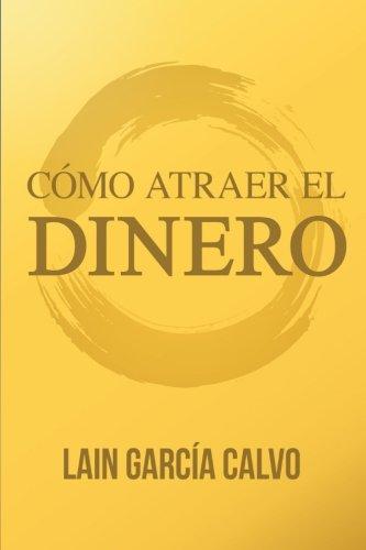 Como Atraer El Dinero (Spanish Edition)