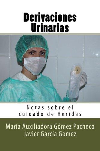Derivaciones Urinarias: Notas sobre el cuidado de Heridas (Volume 10) (Spanish - Gomez Javier