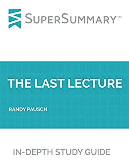 rhetorical analysis of randy pauschs last Randy pausch, the charismatic young college professor who chronicled his battle with pancreatic cancer in a remarkable speech widely-known as the last lecture, has died at the age of 47.