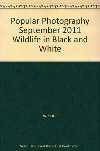 Popular Photography September 2011 Wildlife In Black And White