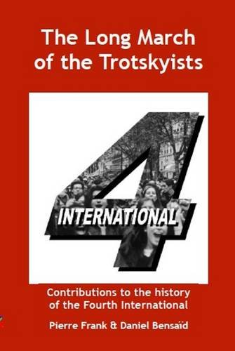 The Long March of the Trotskyists Contributions to the history of the Fourth International