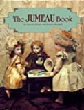 The Jumeau Book, Florence Theriault and Francois Theimer, 0912823410