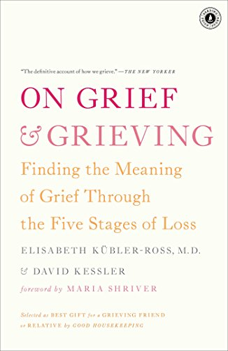 Download On Grief and Grieving: Finding the Meaning of Grief Through the Five Stages of Loss Pdf