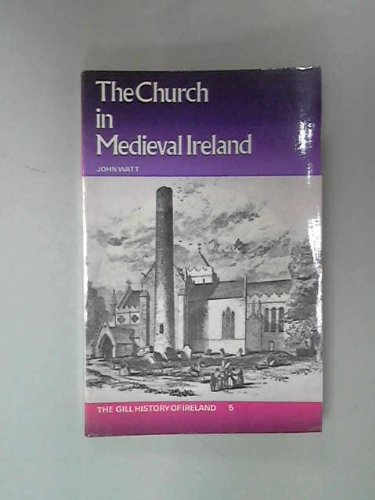 The Church in Medieval Ireland the Gill History of Ireland 5