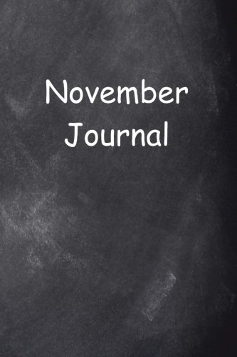 Monthly Theme Boards - November Journal Chalkboard Design: (Notebook, Diary, Blank Book) (Monthly Journals Notebooks Diaries)