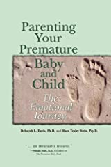 Parenting Your Premature Baby and Child: The Emotional Journey Paperback