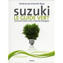 Suzuki: le guide vert: Comment réduire votre empreinte