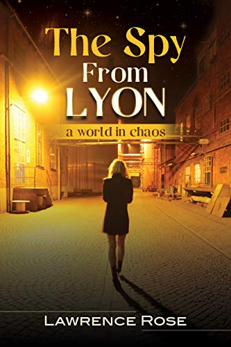 Book: The Spy from Lyon - a World in Chaos... (Marisol) by Lawrence Rose