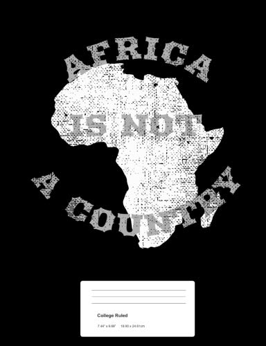 Search : Africa is Not a Country: College Ruled Composition Notebook Journal (7.44 x 9.69)(100 Pages)