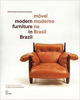 Móvel Moderno no Brasil (Modern Furniture in Brazil) (Em ...