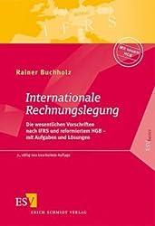 Internationale Rechnungslegung: Die wesentlichen Vorschriften nach IFRS und neuem HGB - mit Aufgaben und Lösungen