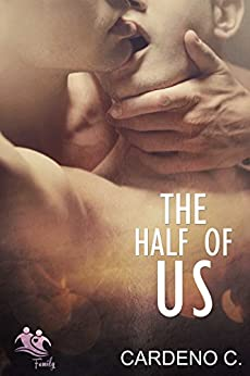 The Half of Us: A Contemporary Gay Romance (Family Collection) by [C., Cardeno]