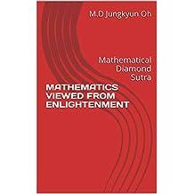 MATHEMATICS VIEWED FROM ENLIGHTENMENT: Mathematical Diamond Sutra
