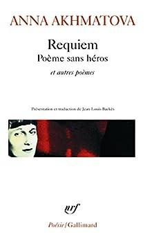 Requiem : Poème sans héros et autres poèmes par Akhmatova