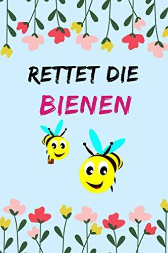 Rettet die Bienen: 110 Seiten | Liniert | Sprüche Bienenschutz | Tagebuch | Journal (German Edition) (Biene Nektar)