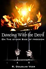 Dancing With The Devil: On The Other Side Of freedom Paperback