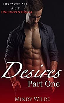 Desires Part One by [Wilde, Mindy]